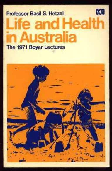Life and Health in Australia: The 1971 Boyer Lectures
