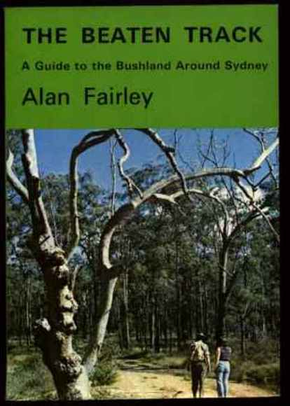 The Beaten Track: A Guide to the Bushland around Sydney