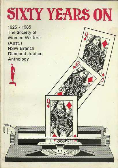 Sixty Years On 1925-1985: The Society of Women Writers (Aust.) NSW Branch Diamond Jubilee Anthology