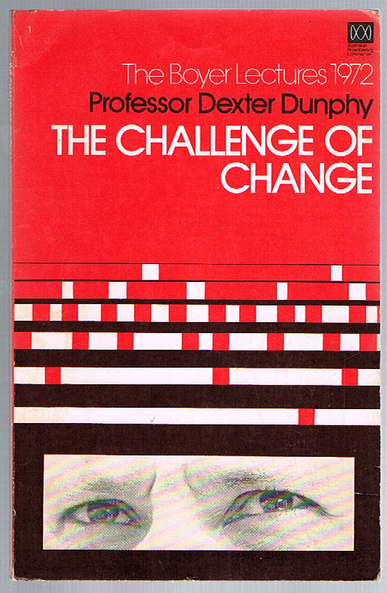 The Challenge of Change: The Boyer Lectures 1972