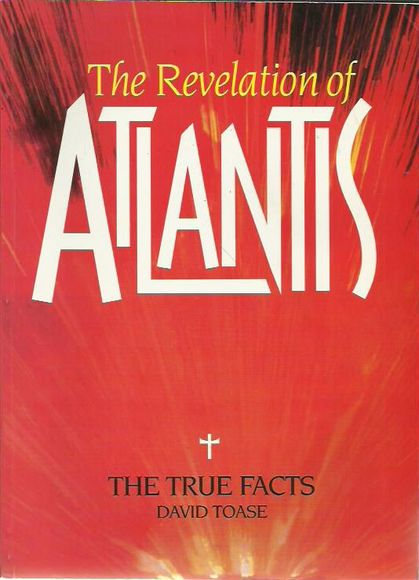 The Revelation of Atlantis: The True Facts