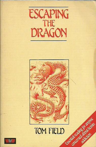Escaping the Dragon: Essential reading for anyone concerned about heroin addiction