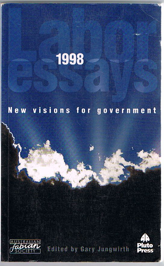 Labor Essays 1998: New Visions for Government
