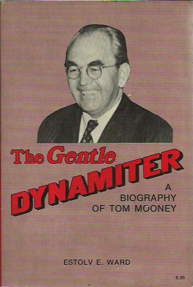 The Gentle Dynamiter: A Biography of Tom Mooney