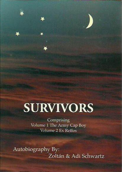Survivors: Comprising Volume 1, The Army Cap Boy, Volume 2, Ex Reffos