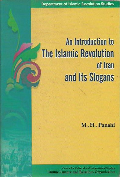 An Introduction to The Islamic Revolution of Iran and Its Slogans