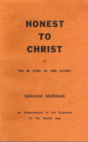 Honest to Christ: An Interpretation of the Scriptures for the Atomic Age