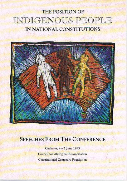 The Position of Indigenous People in National Constitutions: Speeches from the Conference