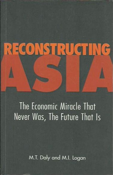 Reconstructing Asia: The Economic Miracle That Never Was, The Future That Is