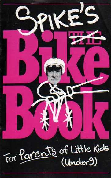 Spike's Bike Book for Parents of Little Kids (Under 9)