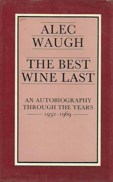 The Best Wine Last: An Autobiography through the Years 1932-1969