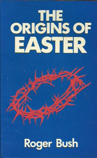 The Origins of Easter: Fact, Fiction and Myth