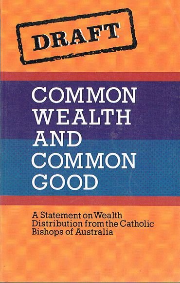 Common Wealth and Common Good: A Statement on Wealth Distribution from the Catholic Bishops of Australia
