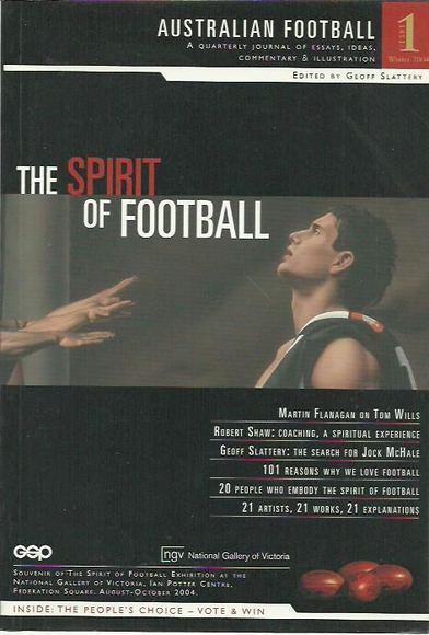 Australian Football. Issue 1 Winter 2004: The Spirit of Football