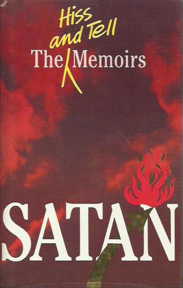 Satan: The Hiss and Tell Memoirs