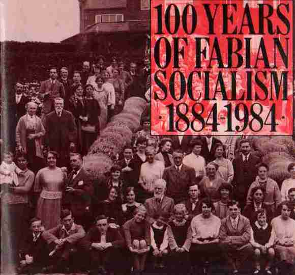 100 Years of Fabian Socialism 1884-1984