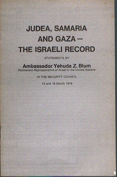 Judea, Samaria and Gaza - the Israeli Record