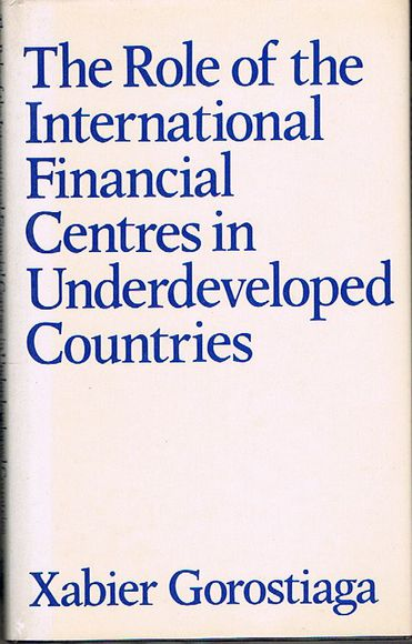 The Role of the International Financial Centres in Underdeveloped Countries