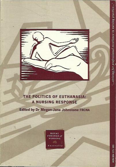 The Politics of Euthanasia: A Nursing Response