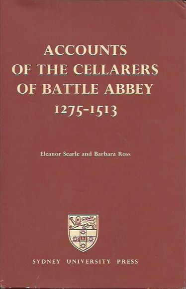 Accounts of the Cellarers of Battle Abbey 1275-1513