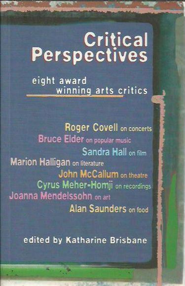 Critical Perspectives : Eight Award Winning Arts Critics