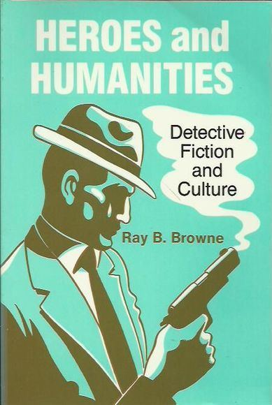 Heroes and Humanities: Detective Fiction and Crime
