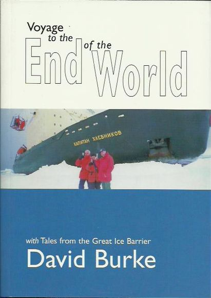 Voyage to the End of the World: With Tales from the Great Ice Barrier