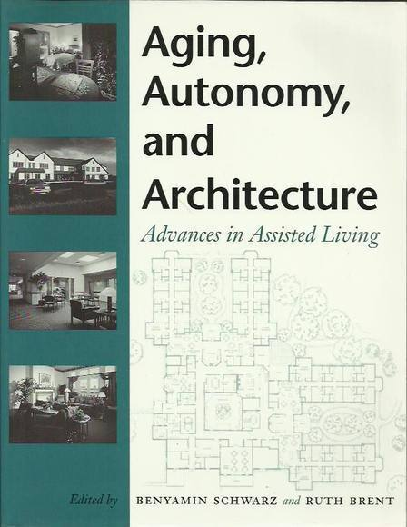 Aging, Autonomy, and Architecture: Advances in Assisted Living