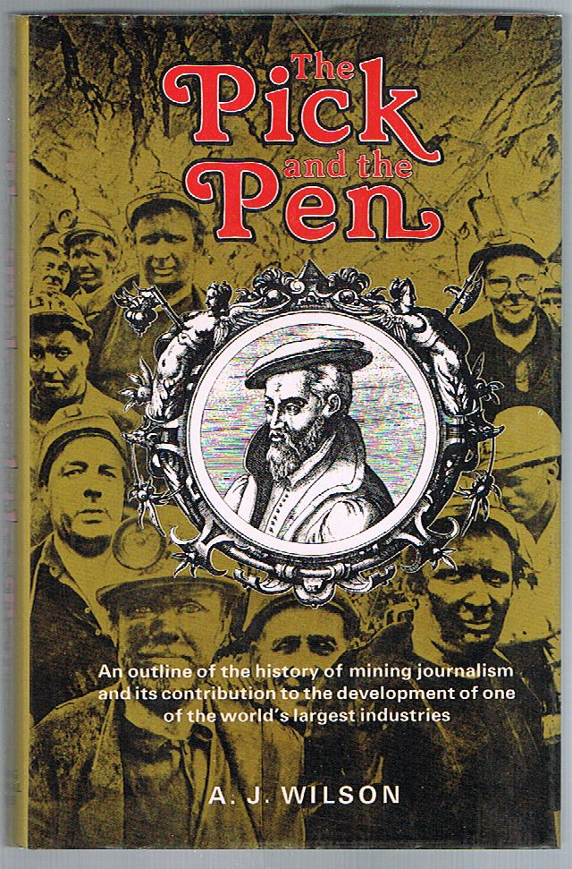 The Pick and the Pen: An Outline of the History of Mining Journalism