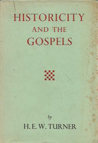Historicity and the Gospels: A Sketch of Historical Method and its Application to the Gospels