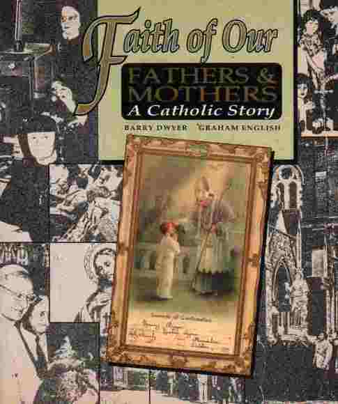 Faith of Our Fathers and Mothers: A Catholic Story