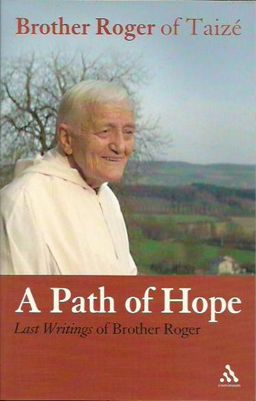 A Path of Hope: Last Writings of Brother Roger of Taize