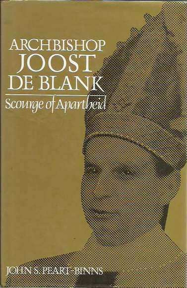 Archbishop Joost de Blank: Scourge of Apartheid