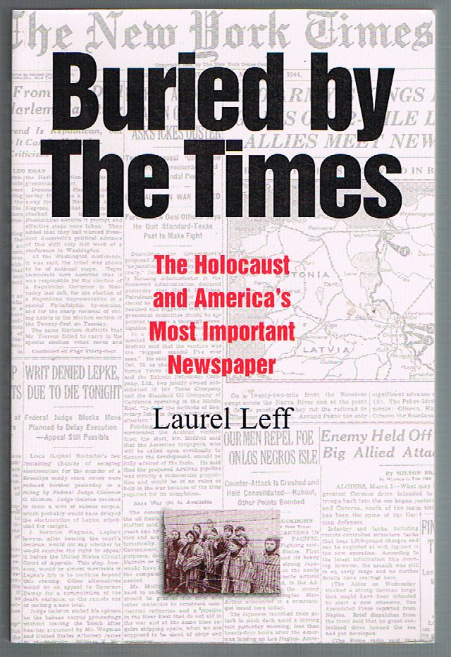 Buried by the Times: The Holocaust and America\'s Most Important Newspaper