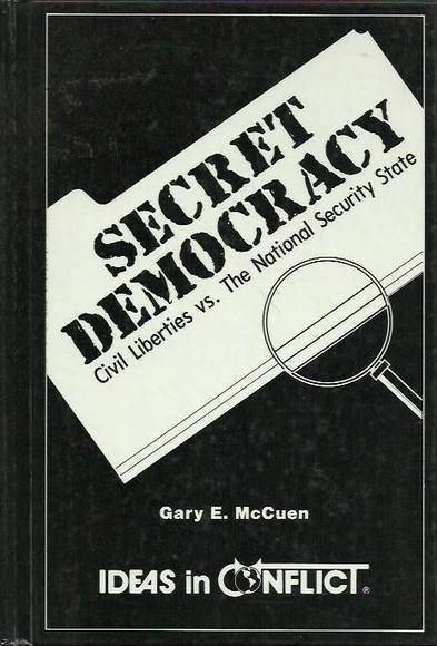 Secret Democracy: Civil Liberties verses the National Security State