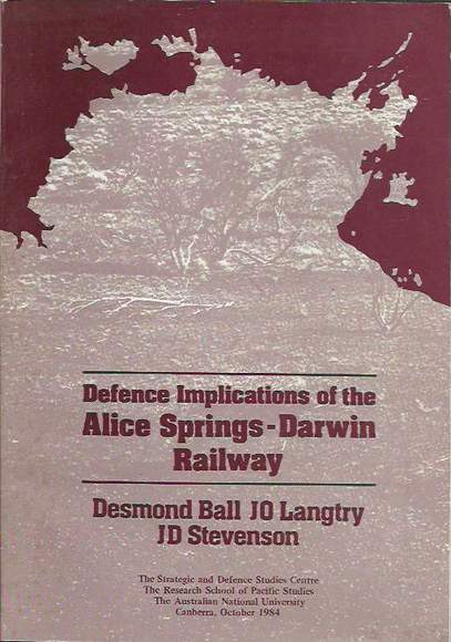 Defence Implications of the Alice Springs - Darwin Railway