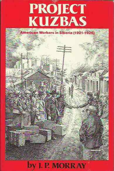 Project Kuzbas: American Workers in Siberia (1921-1926)