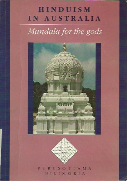 Hinduism in Australia: Mandala for the gods. A story of the coming of Hindus and Hinduism to Australia