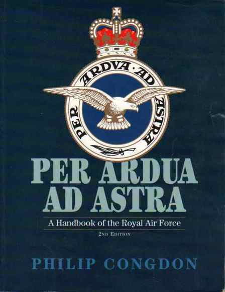 Per Ardua Ad Astra: Handbook of the Royal Air Force. Second Edition