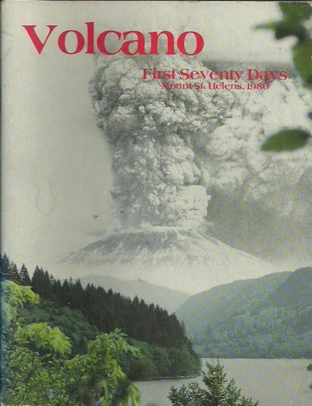 Volcano: First Seventy Days Mount St. Helens, 1980