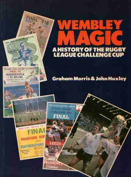 Wembley Magic: A History of the Rugby League Challenge Cup
