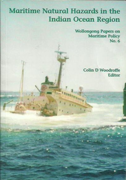Maritime Natural Hazards in the Indian Ocean Region. Wollongong Papers on Maritime Policy No. 6