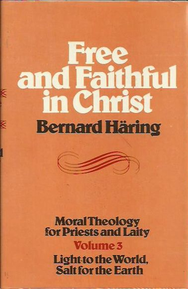 Free and Faithful in Christ.  Moral Theology for Priests and Laity. Volume 3: Light to the World, Salt for the Earth