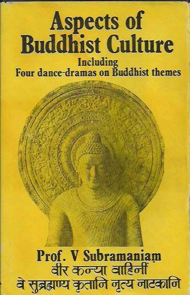 Aspects of Buddhist Culture Including Four dance-dramas on Buddhist themes