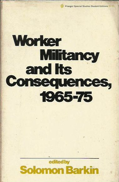 Worker Militancy and Its Consequences, 1965-75: New Directions in Western Industrial Relations