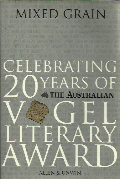 Mixed Grain: Celebrating 20 Years Of The Australian Vogel Literary Award