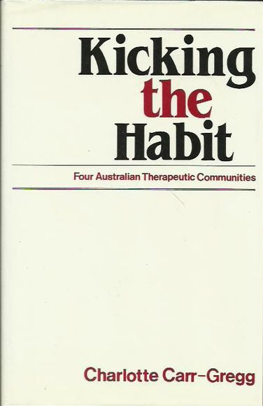 Kicking the Habit: Four Australian Therapeutic Communities