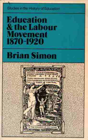 Education and the Labour Movement 1870-1920