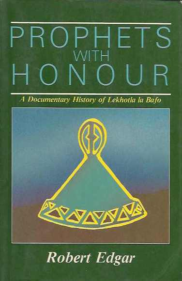 Prophets with Honour: A Documentary History of Lekhotla la Bafo
