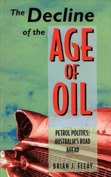The Decline of the Age of Oil. Petrol politics: Australia